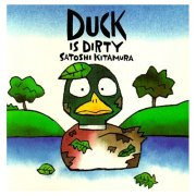 Duck is Dirty by Satoshi Kitamura